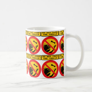 Do not feed the trolls! coffee mug