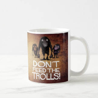 Do Not Feed The Trolls! Don't! Funny Coffee Mug