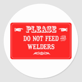 Do Not Feed The Welders Stickers