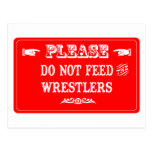 Do Not Feed The Wrestlers Post Card