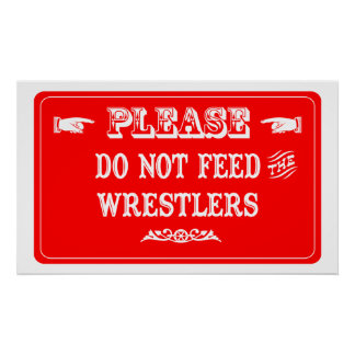 Do Not Feed The Wrestlers Poster