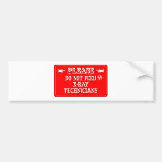 Do Not Feed The X-Ray Technicians Car Bumper Sticker