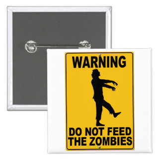 Do Not Feed the Zombies 2 Inch Square Button
