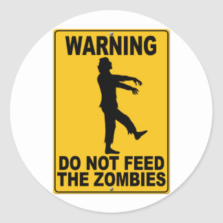 Do Not Feed the Zombies Classic Round Sticker