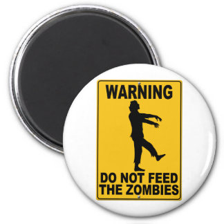 Do Not Feed the Zombies Fridge Magnet