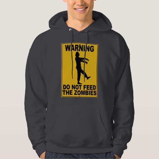 Do Not Feed the Zombies Hoodie