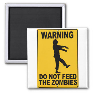 Do Not Feed the Zombies Refrigerator Magnets