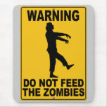Do Not Feed the Zombies Mouse Pad