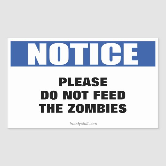 Do Not Feed the Zombies Notice Sign Rectangular Sticker
