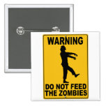 Do Not Feed the Zombies Pinback Buttons