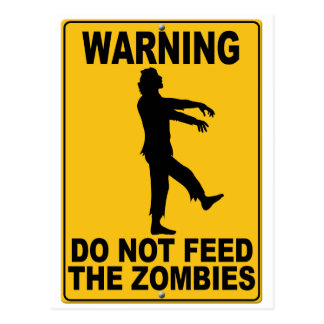 Do Not Feed the Zombies Postcard
