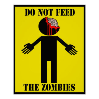 """""""DO NOT FEED THE ZOMBIES"""" poster"""