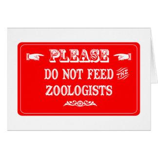Do Not Feed The Zoologists Card