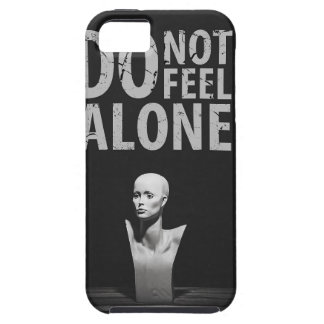 Do not feel alone iPhone 5 covers