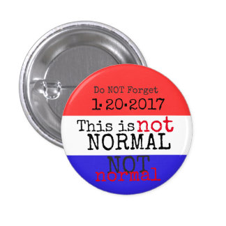 Do not Forget 1-20-2017 - This is NOT Normal Pinback Button
