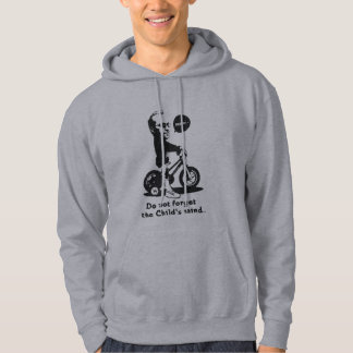 Do not forget the Child's mind. Hoodie