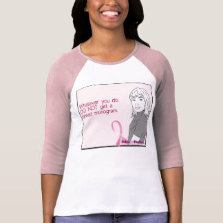 DO NOT get a breast monogram T-Shirt