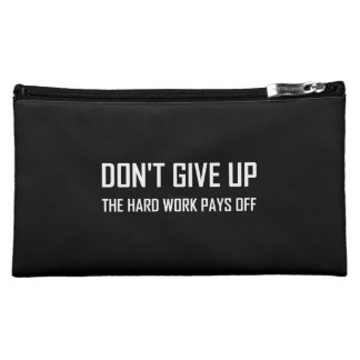 Do Not Give Up Hard Work Pays Off Cosmetic Bag