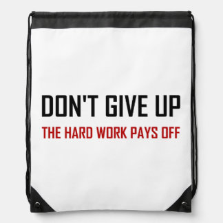 Do Not Give Up Hard Work Pays Off Drawstring Bag