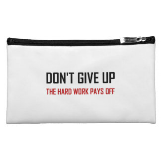 Do Not Give Up Hard Work Pays Off Makeup Bag