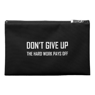 Do Not Give Up Hard Work Pays Off Travel Accessory Bag
