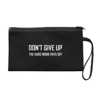 Do Not Give Up Hard Work Pays Off Wristlet Purse