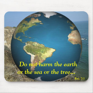 Do Not Harm The Earth Mouse Pad