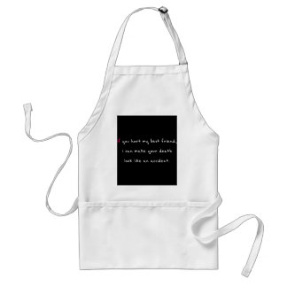 Do Not Hurt My Best Friend Adult Apron