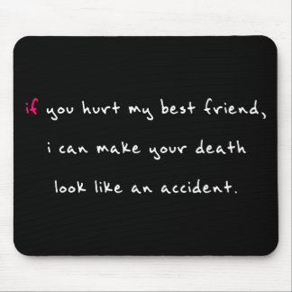 Do Not Hurt My Best Friend Mouse Pad