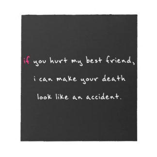 Do Not Hurt My Best Friend Notepad