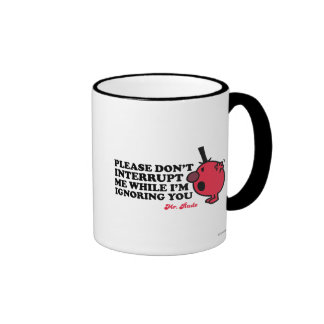 Do Not Interrupt Mr. Rude Ringer Mug
