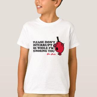 Do Not Interrupt Mr. Rude T-Shirt