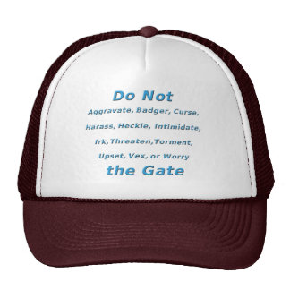 Do Not Irk the Gate Trucker Hat