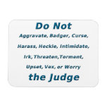 Do Not Irk the Judge Flexible Magnets