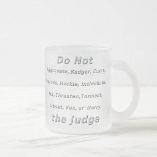 Do Not Irk The Judge Mugs