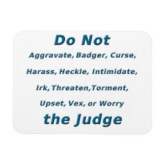 Do Not Irk the Judge Rectangular Photo Magnet