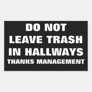 DO NOT LEAVE TRASH IN HALLWAYS RECTANGULAR STICKER