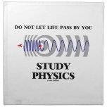 Do Not Let Life Pass By You Study Physics Cloth Napkins