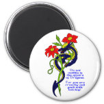 Do not meddle in the affairs of Dragons. 2 Inch Round Magnet