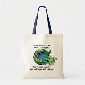 Do Not Meddle in the Affairs of Dragons Canvas Bag