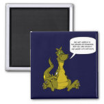 Do not meddle in the affairs of Dragons. Refrigerator Magnet