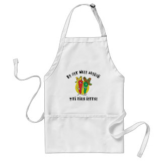 Do Not Mess Around With These Hotties Adult Apron