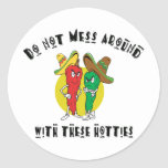 Do Not Mess Around With These Hotties Sticker