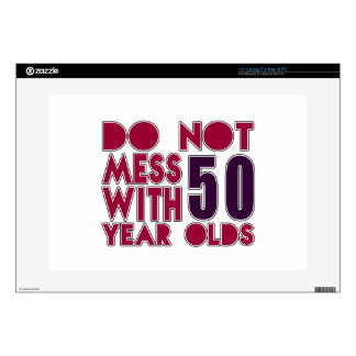 """Do Not Mess With 50 Year Olds Decals For 15"""" Laptops"""