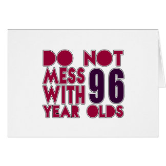 Do Not Mess With 96 Year Olds Card