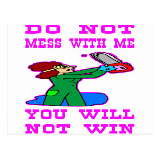 Do Not Mess With Me You Will Not Win Postcard