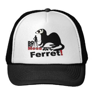 Do Not Mess With My Ferret Trucker Hat