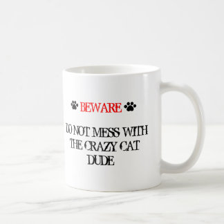 Do Not Mess with the Crazy Cat Dude Coffee Mug