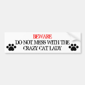 Do Not Mess with the Crazy Cat Lady Car Bumper Sticker