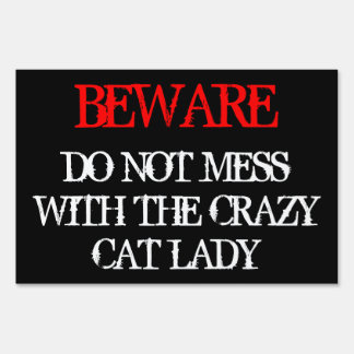 Do Not Mess with the Crazy Cat Lady Yard Sign
